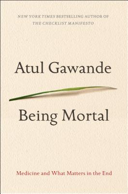 Being Mortal By Gawande, Atul