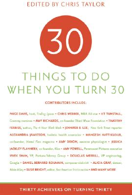 30 Things to Do When You Turn 30 By Sellers, Ronnie (EDT)/ Taylor, Chris (EDT)