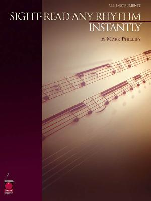 Sight-Read Any Rhythm Instantly By Phillips, Mark