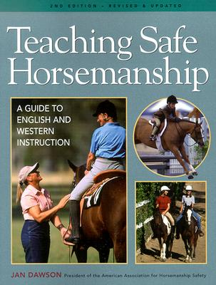 Teaching Safe Horsemanship By Dawson, Jan
